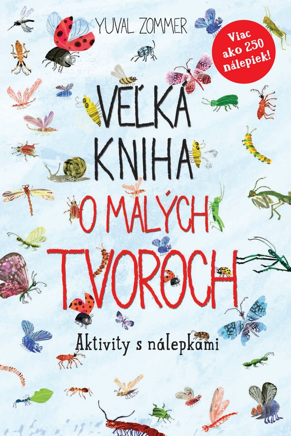 Veľká kniha o malých tvoroch. Aktivity s nálepkami