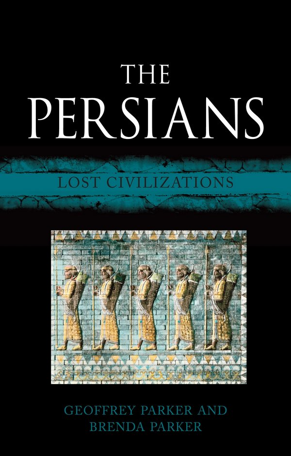 The Persians. Lost Civilizations