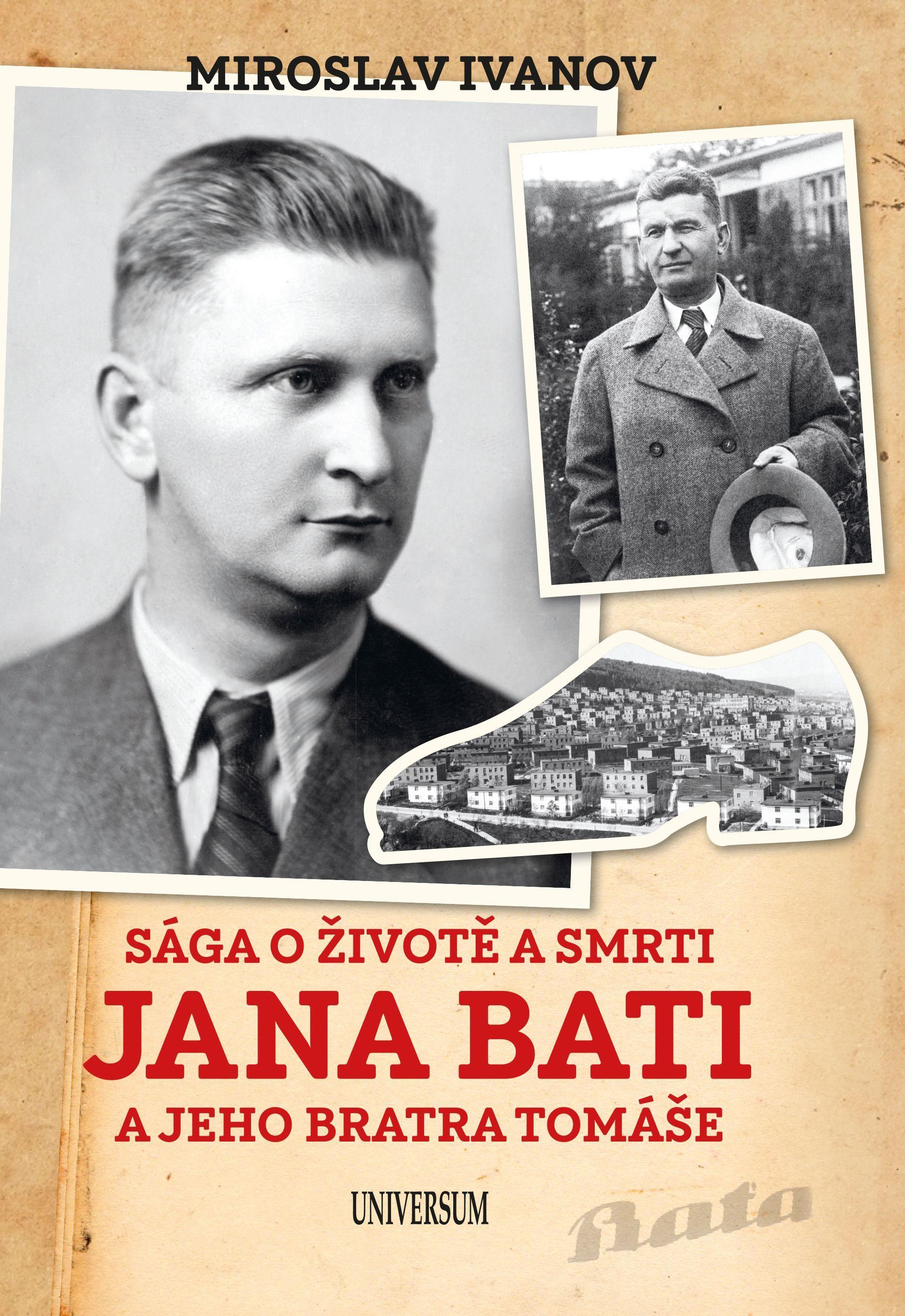 Sága o životě a smrti Jana Bati a jehoSága o životě a smrti Jana Bati a jeho bra