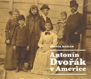Antonín Dvořák v Americe - 2 CD (audiokniha)