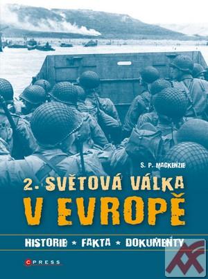 Druhá světová válka v Evropě. Historie, fakta, dokumenty