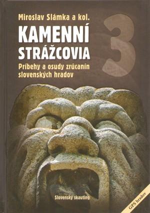 Kamenní strážcovia III. - Príbehy a osudy zrúcanín slovenských hradov