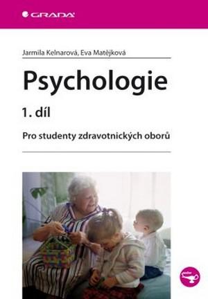 Psychologie 1. díl. Pro studenty zdravotnických oborů