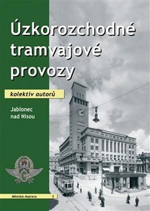 Úzkorozchodné tramvajové provozy. Jablonec nad Nisou