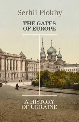 The Gates of Europe. A History of Ukraine