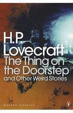 The Thing on the Doorstep & Other Weird Stories