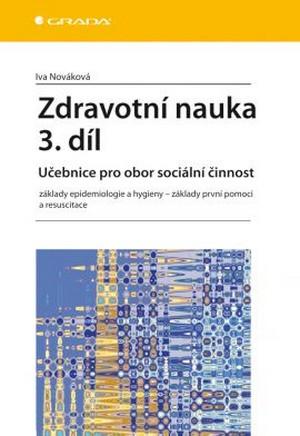 Zdravotní nauka 3. díl - Učebnice pro obor sociální činnost