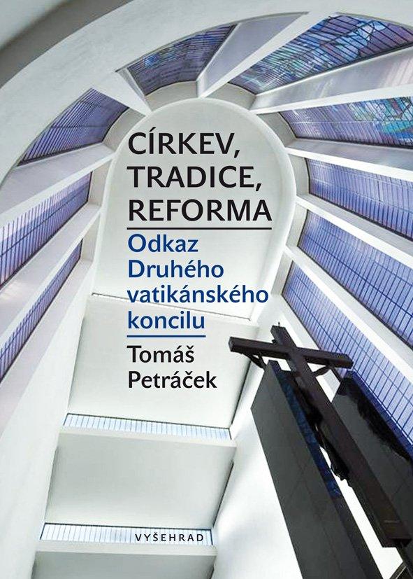 Církev, tradice, reforma / Odkaz Druhého vatikánského koncilu