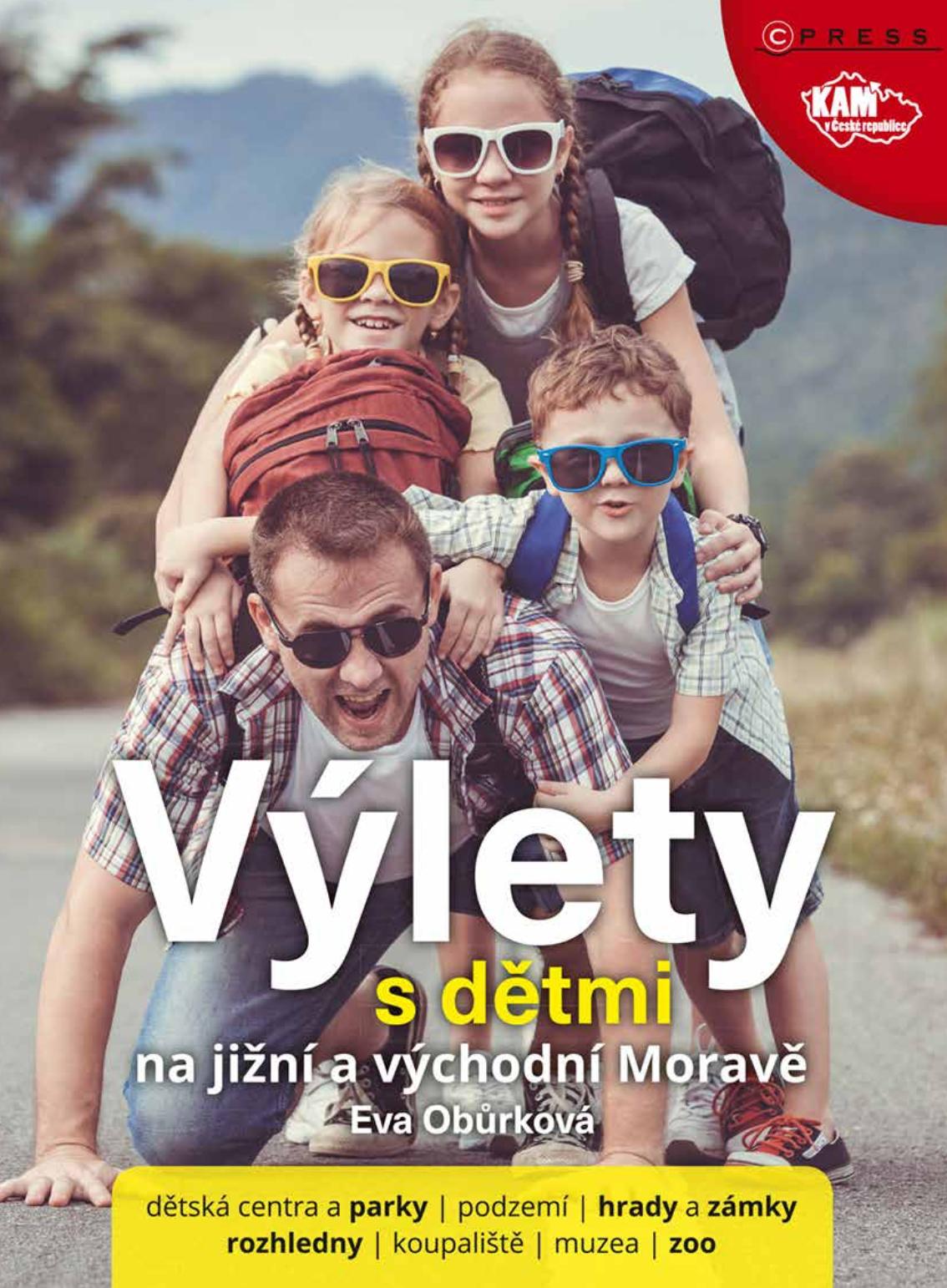 Výlety s dětmi na jižní a východní Moravě