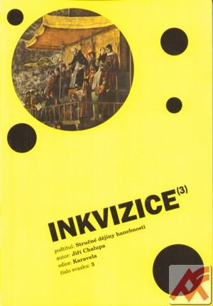 Inkvizice. Stručné dějiny hanebnosti