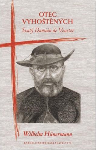 Otec vyhoštěných. Svatý Damián de Veuster