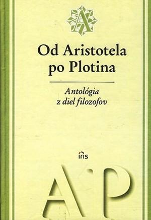 Antológia z diel filozofov II. Od Aristotela po Plotina