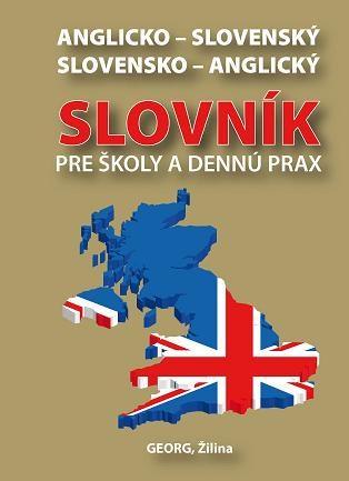 Anglicko-slovenský / slovensko-anglický slovník pre školy a dennú prax
