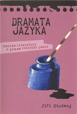 Dramata jazyka. Teorie literatury a praxe tvůrčího psaní