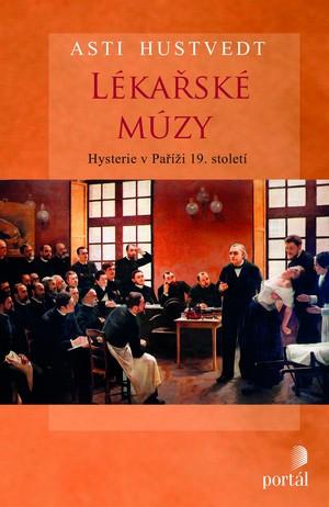 Lékařské múzy. Hysterie v Paříži 19. století