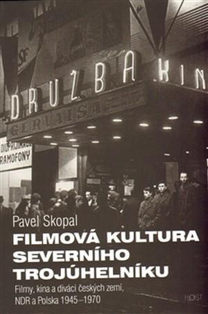 Filmová kultura severního trojúhelníku. Filmy, kina a diváci Československa, NDR