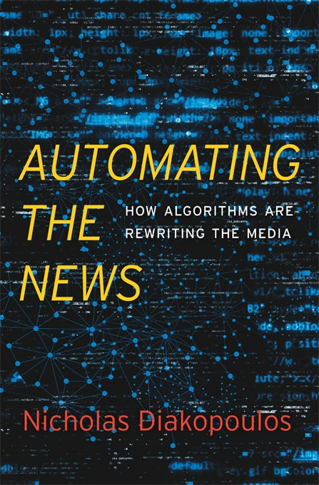 Automating the News. How Algorithms Are Rewriting the Media