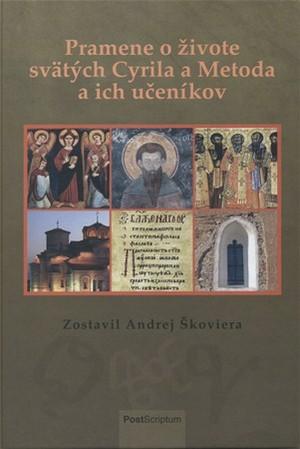 Pramene o živote svätých Cyrila a Metoda a ich učeníkov