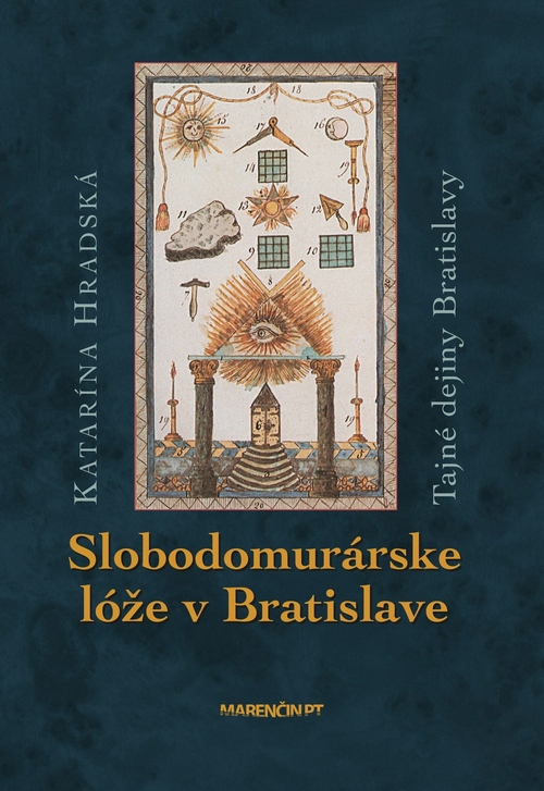 Slobodomurárske lóže v Bratislave. Tajné dejiny Bratislavy