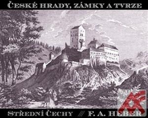 České hrady, zámky a tvrze IV. Střední Čechy