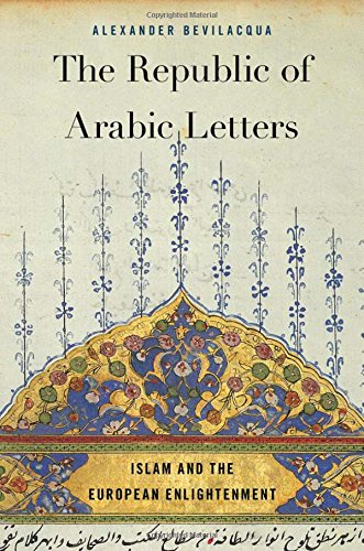 The Republic of Arabic Letters. Islam and the European Enlightenment