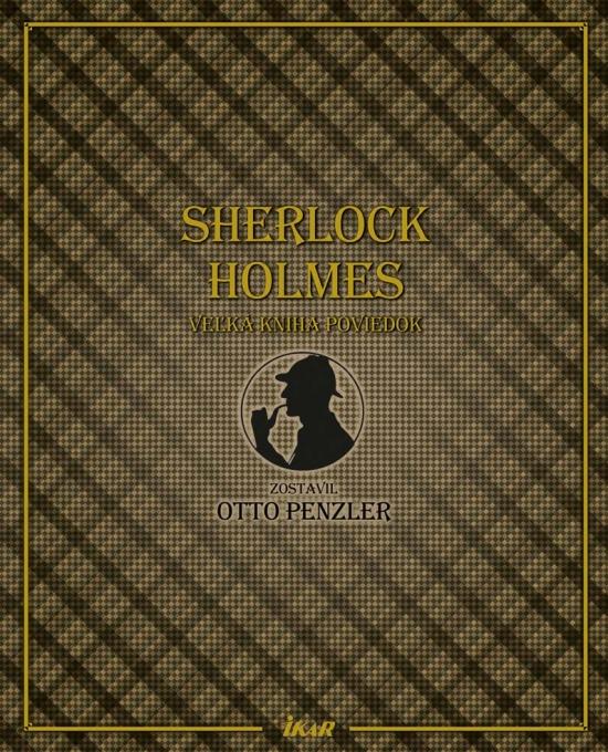 Sherlock Holmes. Veľká kniha poviedok