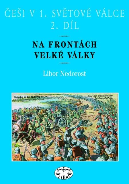 Češi v 1. světové válce. 2. díl. Na frontách Velké války
