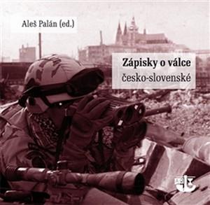 Zápisky o válce česko-slovenské