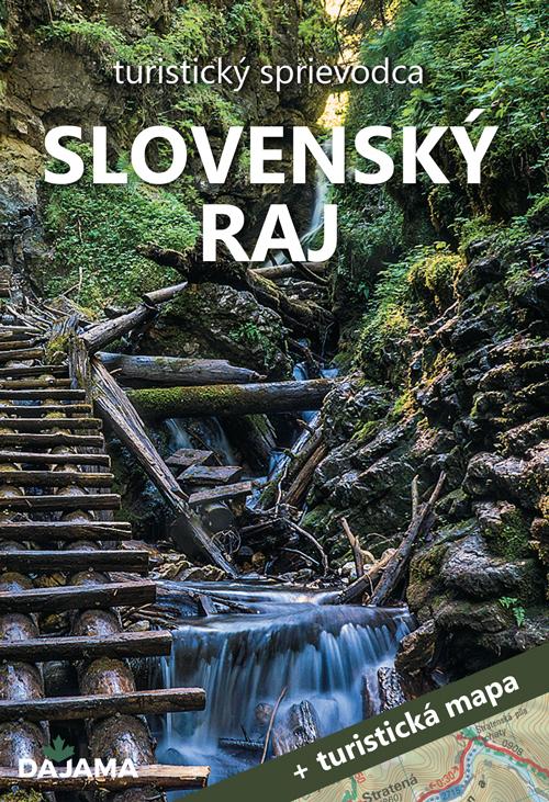 Slovenský raj - turistický sprievodca