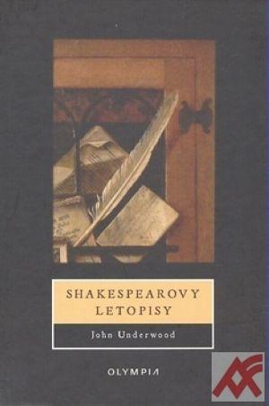 Senzační odhalení. Shakespearovy letopisy
