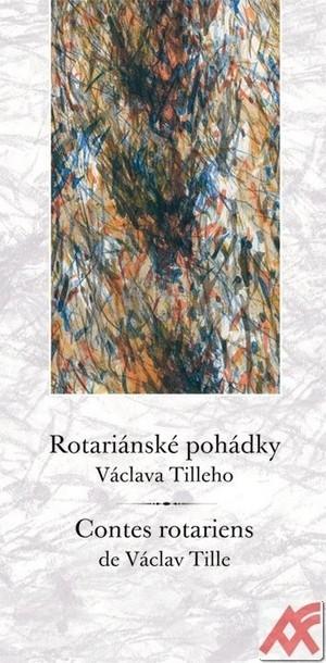 Rotariánské pohádky Václava Tilleho / Contes rotariens de Václav Tille