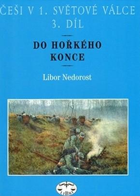 Češi v 1. světové válce 3. díl - Do hořkého konce