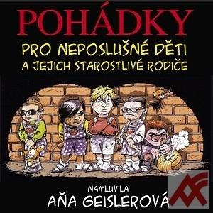 Pohádky pro neposlušné děti a jejich starostlivé rodiče - 2 CD (audiokniha)