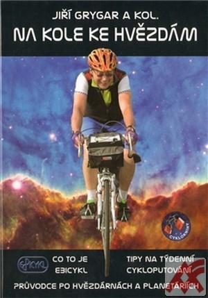 Na kole ke hvězdám. Co to je Ebicykl + Tipy na týdenní cykloputování + Průvodce