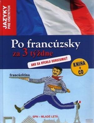 Po francúzsky za 3 týždne. Ako sa rýchlo dorozumieť + CD
