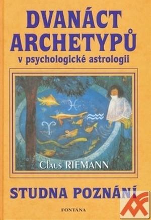 Dvanáct archetypů v psychologické astrologii. Studna poznání