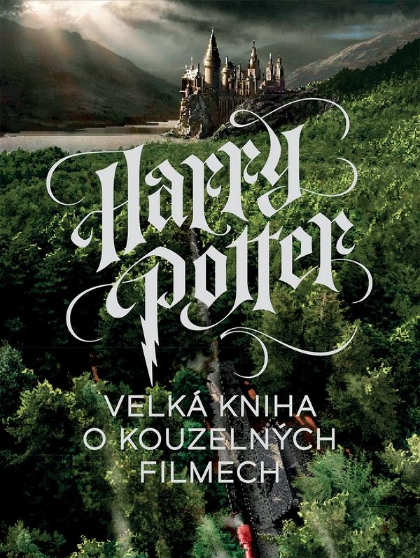 Harry Potter. Velká kniha o kouzelných filmech