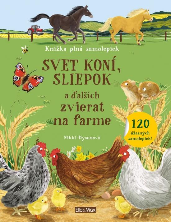Svet koní, sliepok a ďalších zvierat na farme