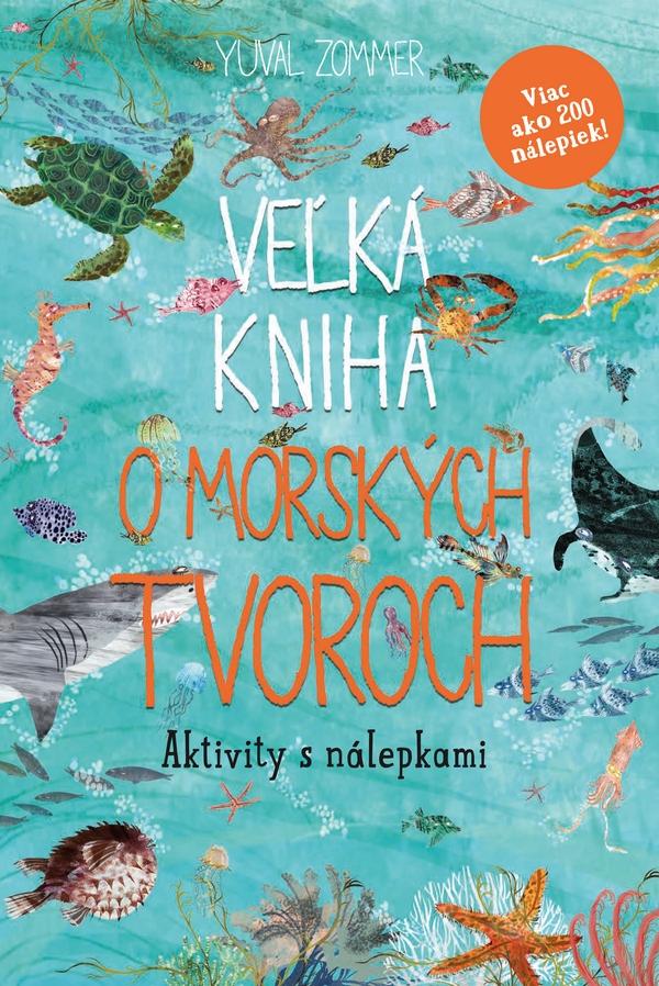 Veľká kniha o morských tvoroch. Aktivity s nálepkami