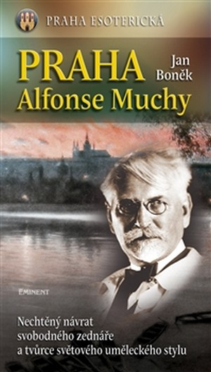 Praha Alfonse Muchy - Praha esoterická