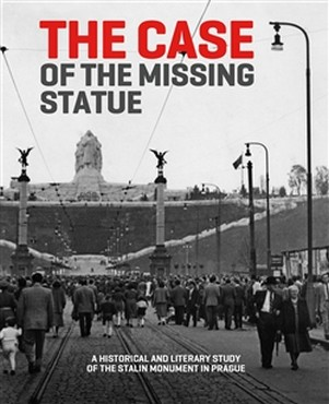 The Case of the Missing Statue. A Historical and Literary Study of the Stalin Mo