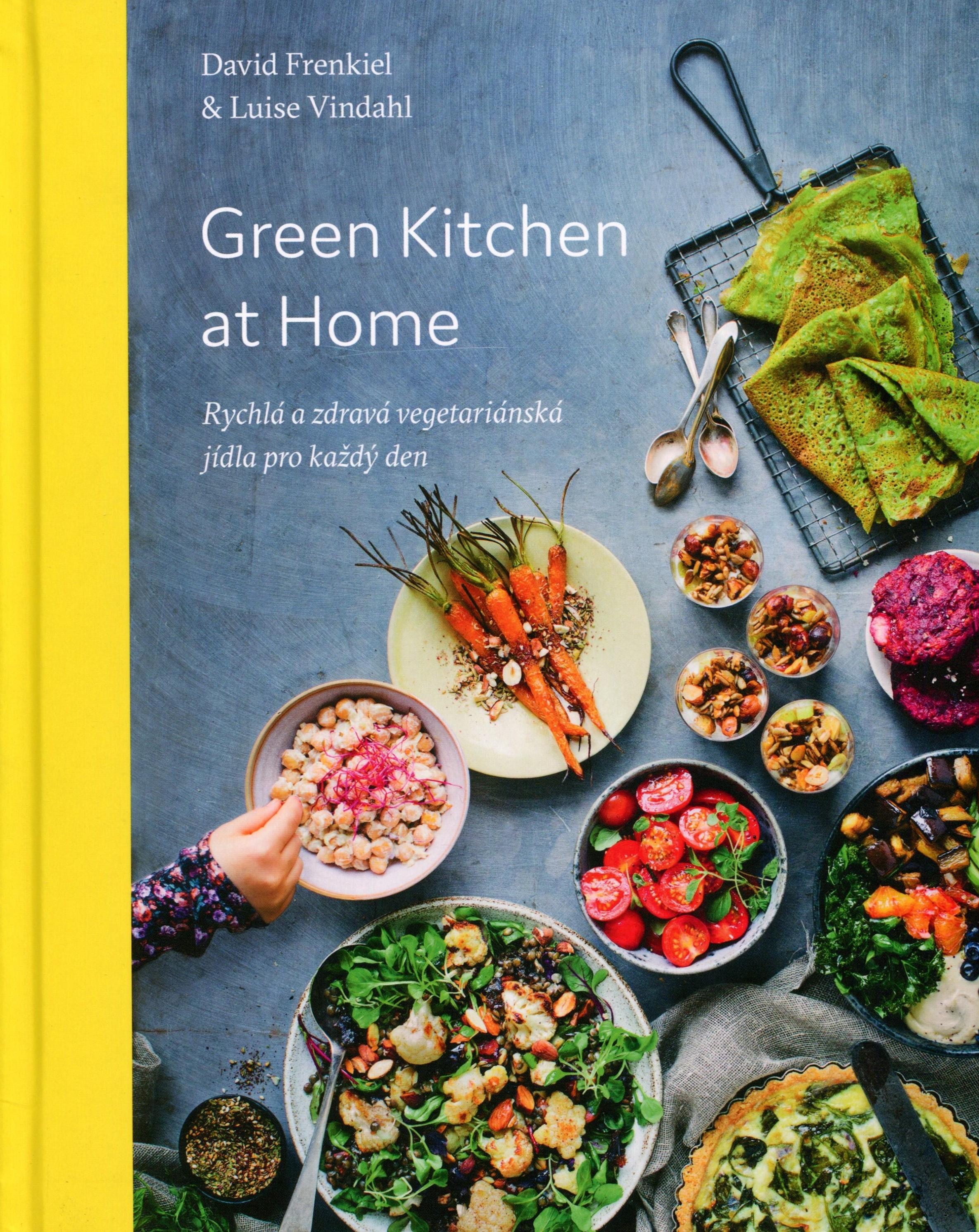 Green Kitchen At Home - Rychlá a zdravá vegetariánská jídla pro každý den
