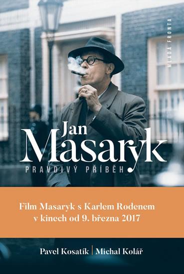 Jan Masaryk. Pravdivý příběh