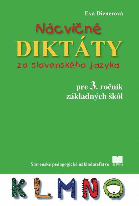 Nácvičné diktáty 3. zo slovenského jazyka pre 3. ročník ZŠ