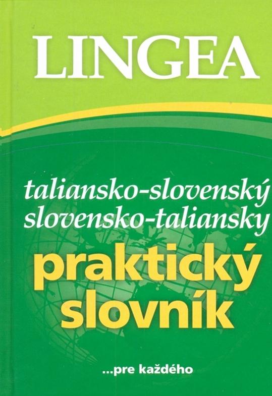 Taliansko-slovenský, slovensko-taliansky praktický slovník ...pre každého