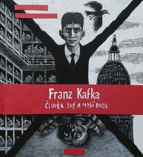 Franz Kafka. Člověk své a naší doby