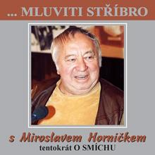 Mluviti stříbro s Miroslavem Horníčkem - O smíchu
