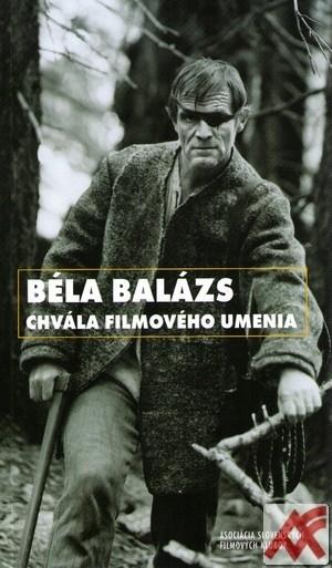Béla Balázs. Chvála filmového umenia + DVD