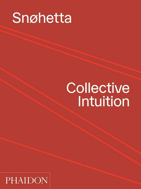 Snohetta. Collective Intuition