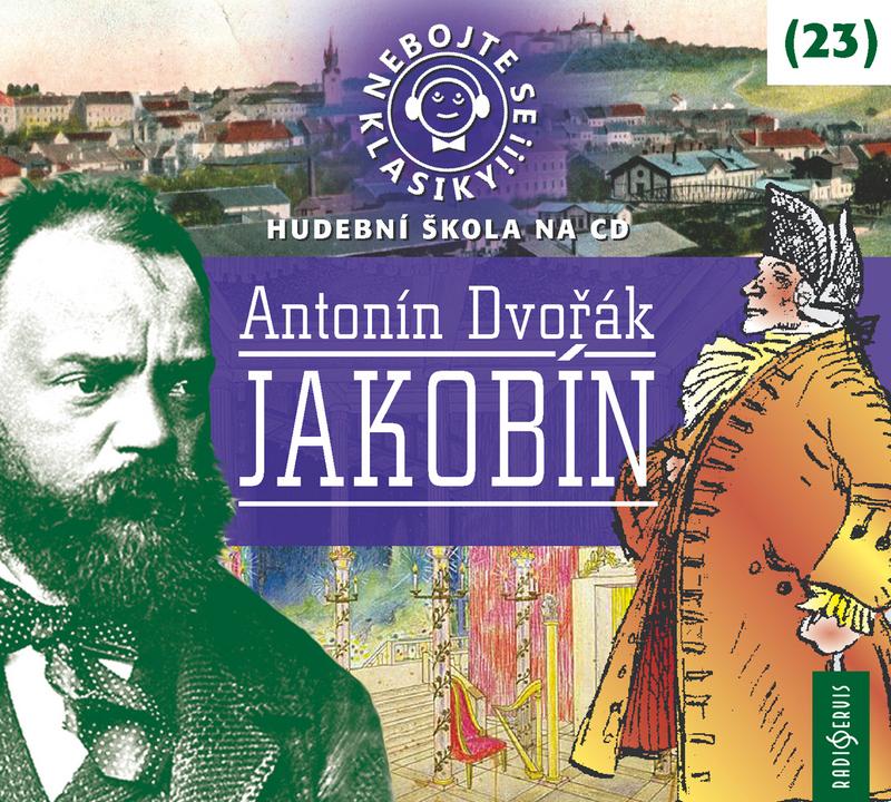 Nebojte se klasiky! Antonín Dvořák (23): Jakobín - CD (audiokniha)